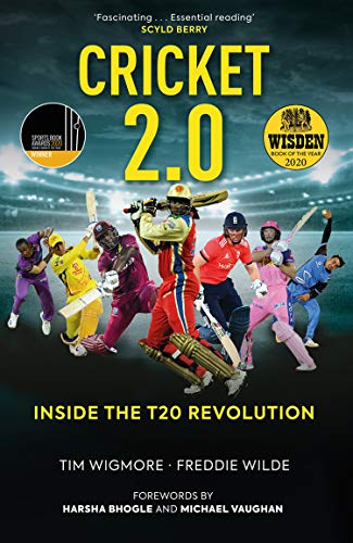 Cricket 2.0: Inside the T20 Revolution - Winner of the Wisden Book of the Year 2020
