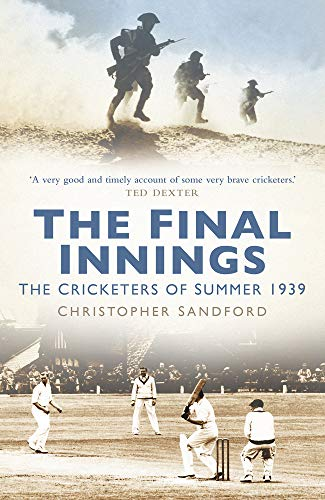 The Final Innings: The Cricketers of Summer 1939