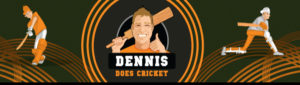 dennis does cricket