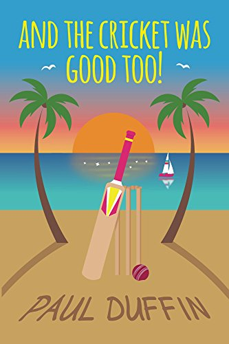 And the Cricket was Good Too! book cover with cricket bat, ball stumps and palm trees.