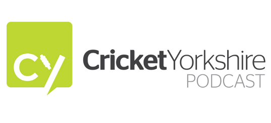 Cricket Yorkshire Podcast