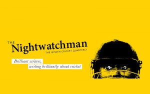 The Nightwatchman - Wisden Cricket Quarterly
