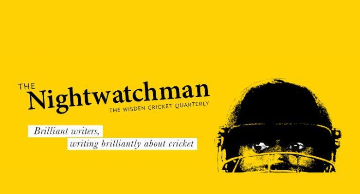 The Nightwatchman - Wisden Cricket Quarterly